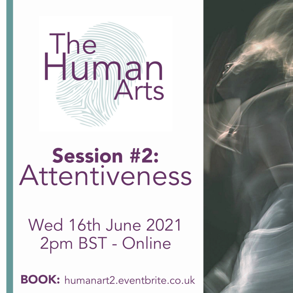 A clickable poster square for the Human Arts Session 2, which is on Attentiveness. It contains the details of the session, as seen on the web page above, as well as a blurred picture of a person dancing in black and white and the Map Consortium logo.